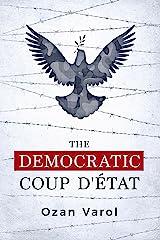 The Democratic Coup d'État (English Edition) Edición Kindle
