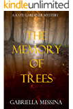 The Memory of Trees (Kate Gardener mysteries Book 1)