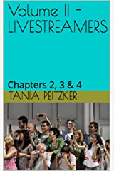 Volume II - LIVESTREAMERS: Chapters 2, 3 & 4 (4 volumes) Kindle Edition