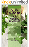 Quick Guide To 20 Herbal Remedies