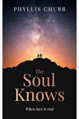 The Soul Knows: When Love is Real Kindle Edition