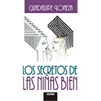 Los secretos de las niñas bien (Biblioteca Guadalupe Loaeza) (Spanish Edition)