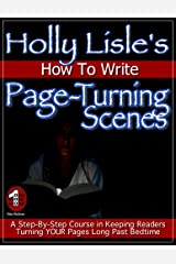 Holly Lisle's How To Write Page-Turning Scenes Kindle Edition