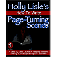 Holly Lisle's How To Write Page-Turning Scenes