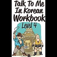 Talk To Me In Korean Workbook Level 4 (Talk To Me In Korean Workbooks) (English Edition)