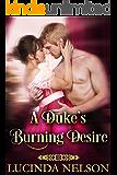 A Duke's Burning Desire: A Regency Historical Romance Novel