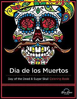 dia de los muertos day of the dead and sugar skull coloring book - Dia De Los Muertos Coloring Book
