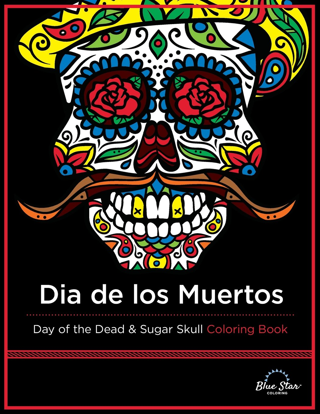 dia de los muertos day of the dead and sugar skull coloring book