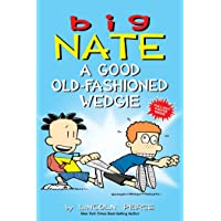 Big Nate: A Good Old-Fashioned Wedgie: Volume 17