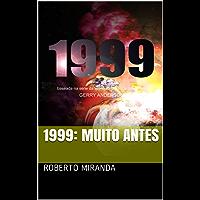 1999: Muito Antes (Na Versao do Autor Livro 2)