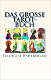 Das große Tarot-Buch: Die 78 Karten des Rider-Waite-Tarot