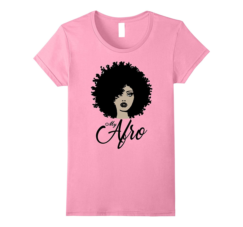 My Afro – Beautiful Black Women's Shirt-Newstyleth