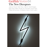 Griffith Review 64: The New Disruptors