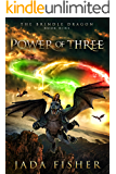 Power of Three (The Brindle Dragon Book 9)