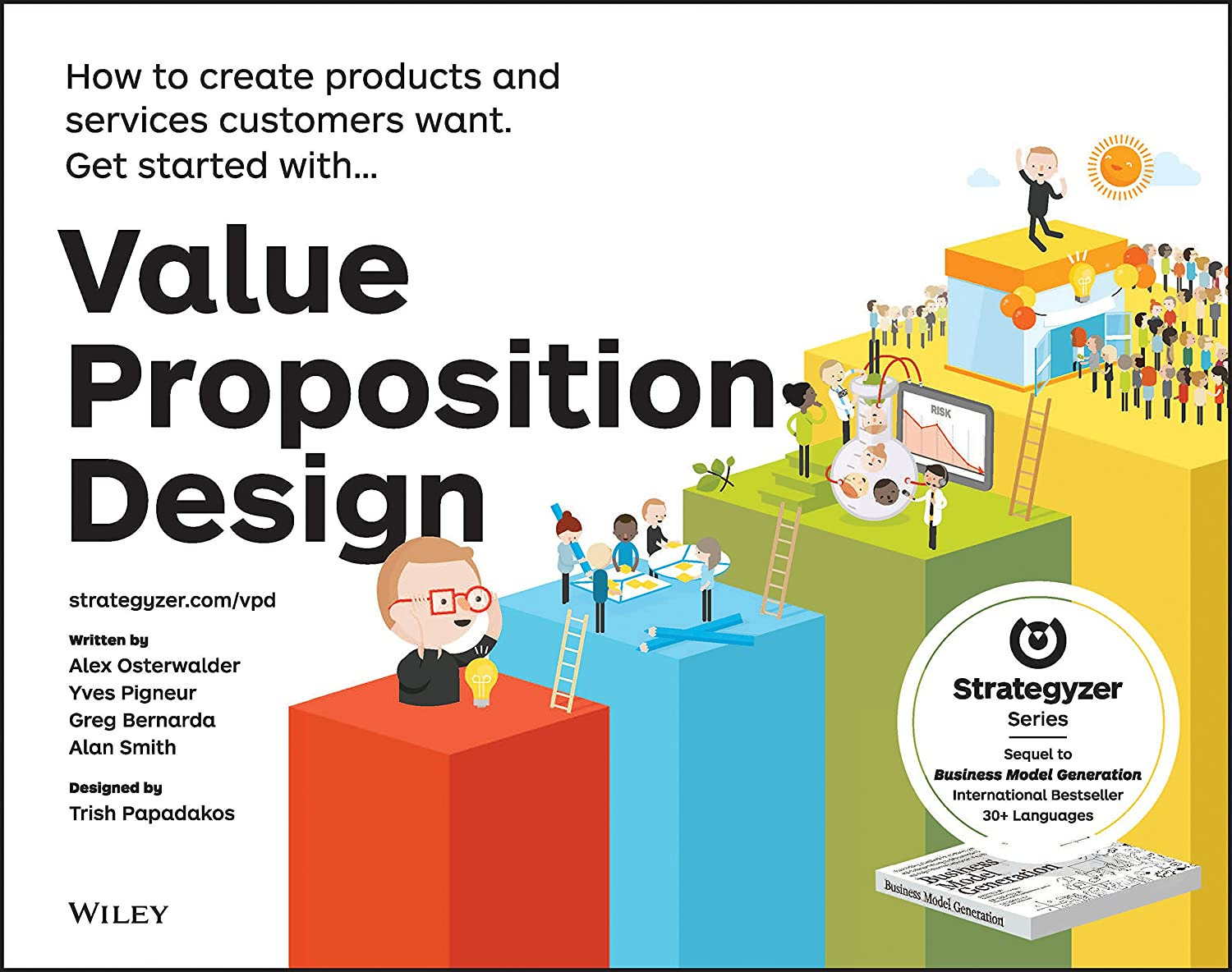 Value Proposition Design How to Create Products and Services Customers Want Strategyzer