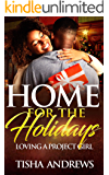 Home for the Holidays: Loving a Project Girl