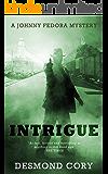 Intrigue: A Johnny Fedora Espionage Spy Thriller Assignment Book 4
