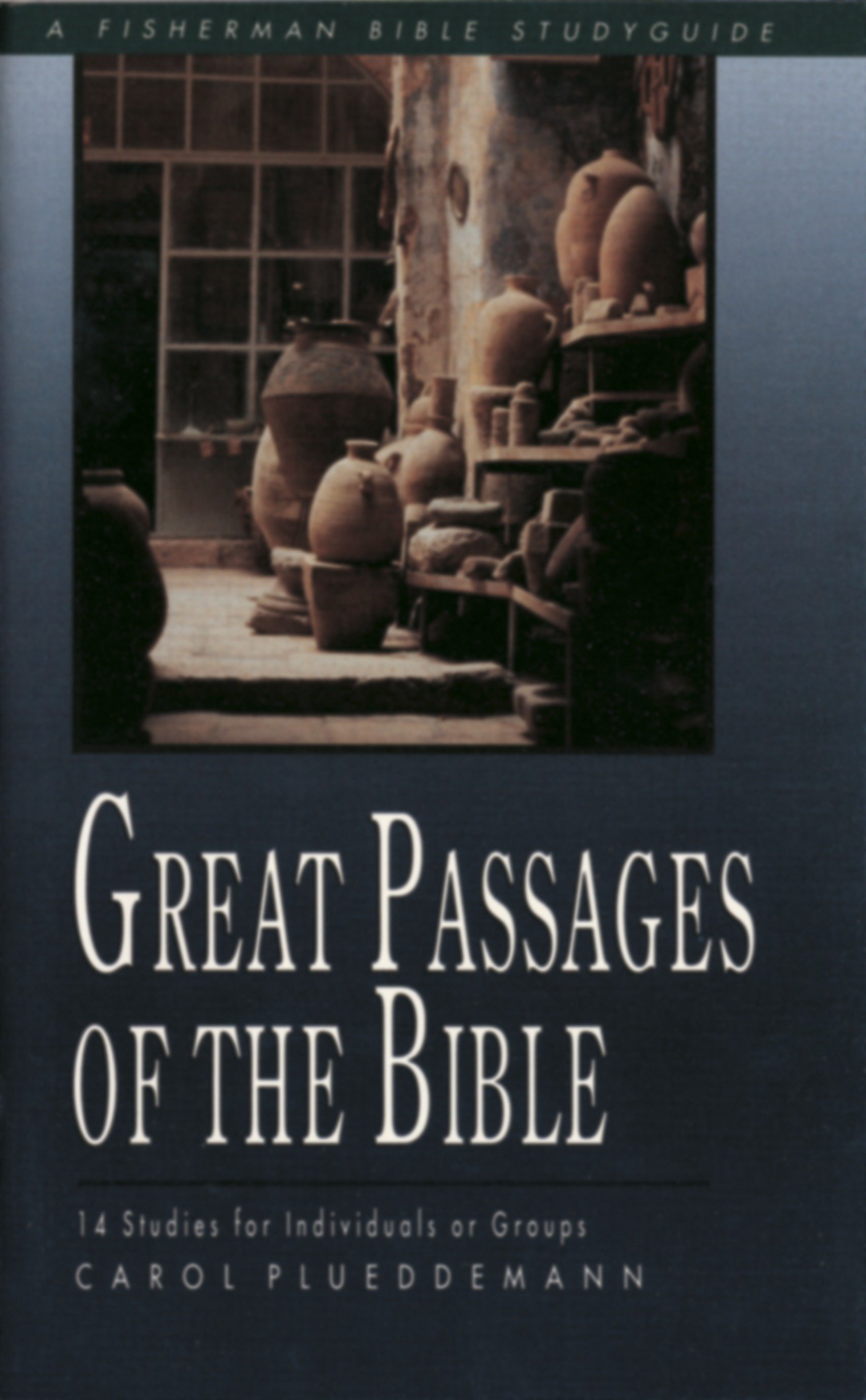Read Online Great Passages of the Bible: 14 Studies for Individuals or Groups (Fisherman Bible Studyguide Series) pdf