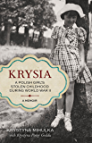 Krysia: A Polish Girl's Stolen Childhood During World War II