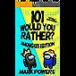 101 Would you Rather? Among Us Edition (Among Us Book)