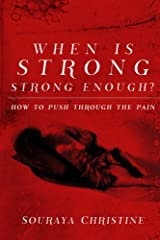 When is Strong, Strong Enough? Kindle Edition