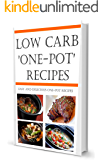 Low Carb 'One Pot' Recipes: Healthy and Simple 'One Pot' Low Carb Recipes for you to Enjoy