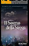 Il sogno della strega: Cronache dell'Ammazzavampiri Bisex (Vol.3)