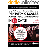 Connect & Combine Pentatonic Scales Across the Guitar Fretboard in 14 Days!: The Ultimate Guide to Mixing Major & Minor… book cover