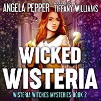 Wicked Wisteria: Wisteria Witches Mysteries, Book 2