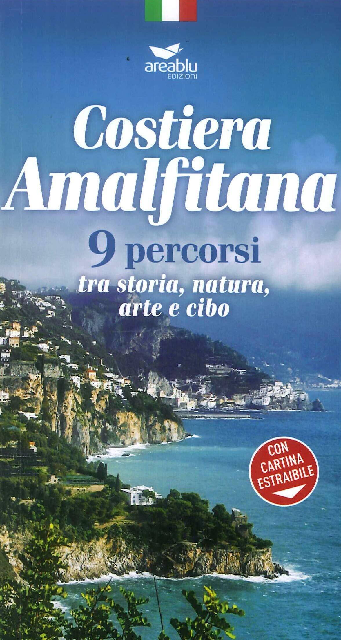 Cartina Geografica Della Costiera Amalfitana.Amazon It Costiera Amalfitana 9 Percorsi Tra Storia Natura