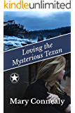 Loving the Mysterious Texan: A Texas Lawman Romantic Suspense: Garrison's Law Book 5