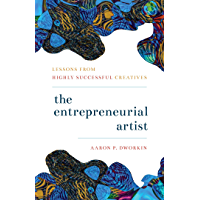 The Entrepreneurial Artist: Lessons from Highly Successful Creatives book cover