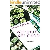 Wicked Release (Wicked Exposure Book 2)