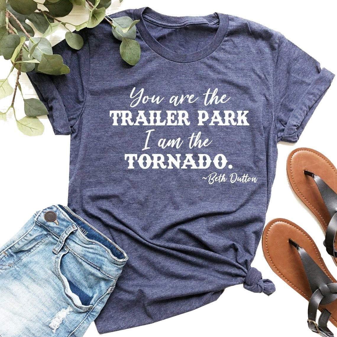 Yellowstone Shirt You are The Trailer Park I am The Tornado T Shirt Beth Dutton Shirt Women Casual Letter Print T Shirt Top