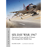 Six-Day War 1967: Operation Focus and the 12 hours that changed the Middle East (Air Campaign Book 10) (English Edition)