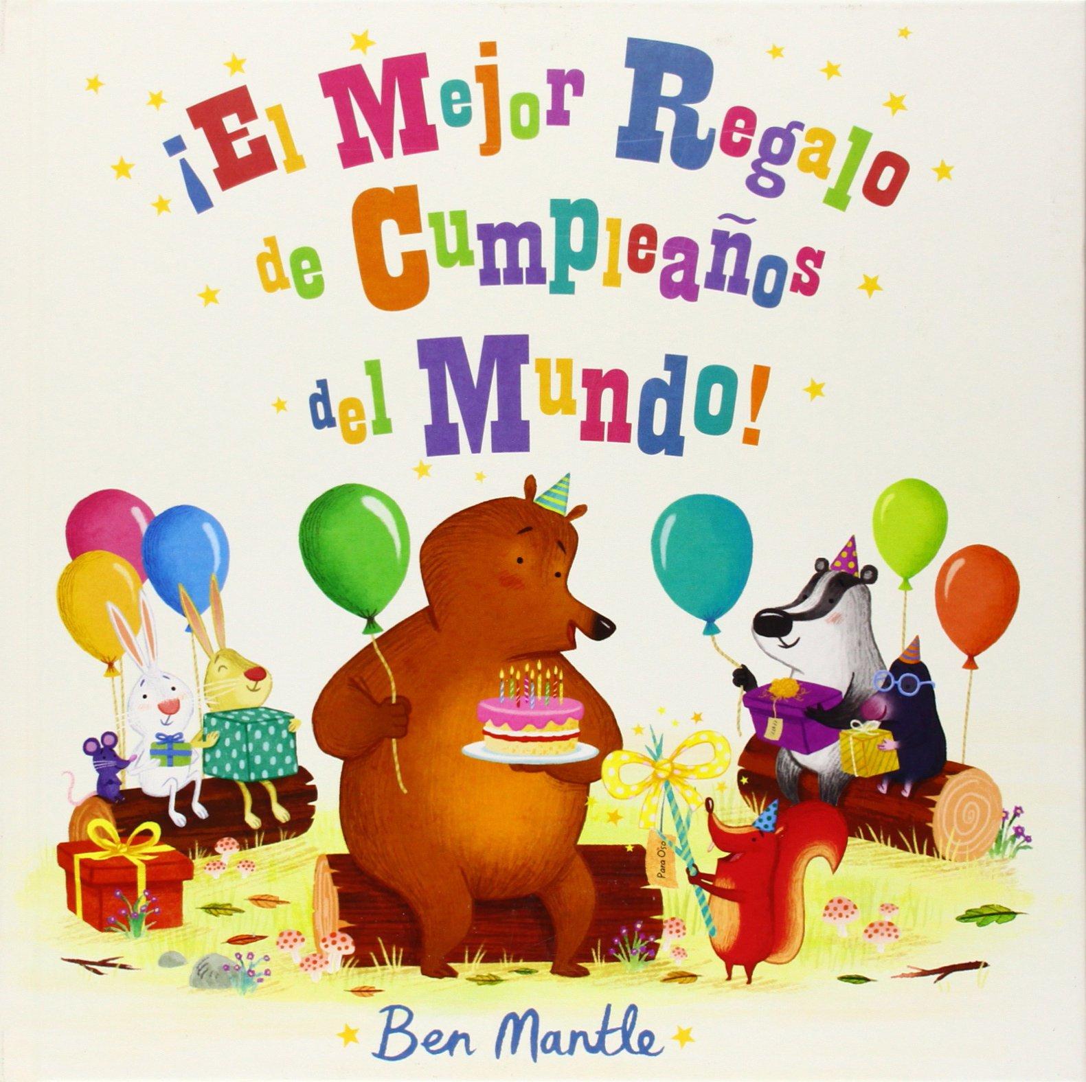 El mejor regalo de cumpleaños del mundo!: Ben Mantle ...