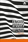 Fashion Studies: Research Methods, Sites, and Practices (Dress, Body, Culture (Paperback))