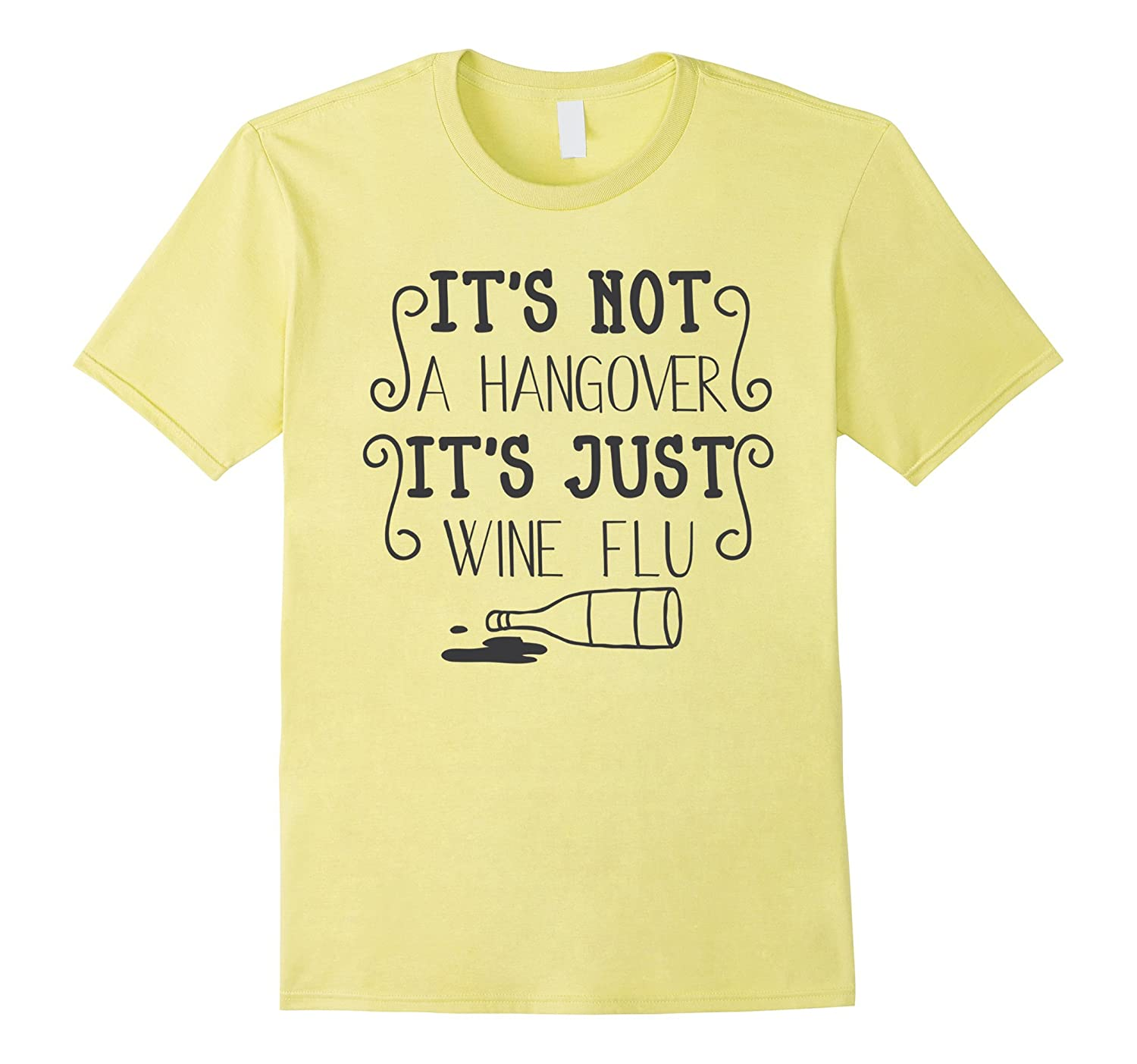 'It's Not A Hangover It's Just Wine Flu' Funny Party T-Shirt-Art