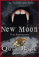 New Moon: The Interactive Quiz Book (The Twilight
