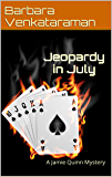 Jeopardy in July: A Jamie Quinn Mystery (Jamie Quinn Cozy Mystery Book 5)