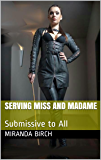 Serving Miss and Madame: Submissive to All