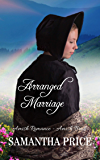 Amish Romance Novella: Arranged Marriage: Sweet Romance (Amish Brides: Historical Romance Book 1)
