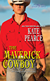 The Maverick Cowboy (Morgan Ranch Book 2)