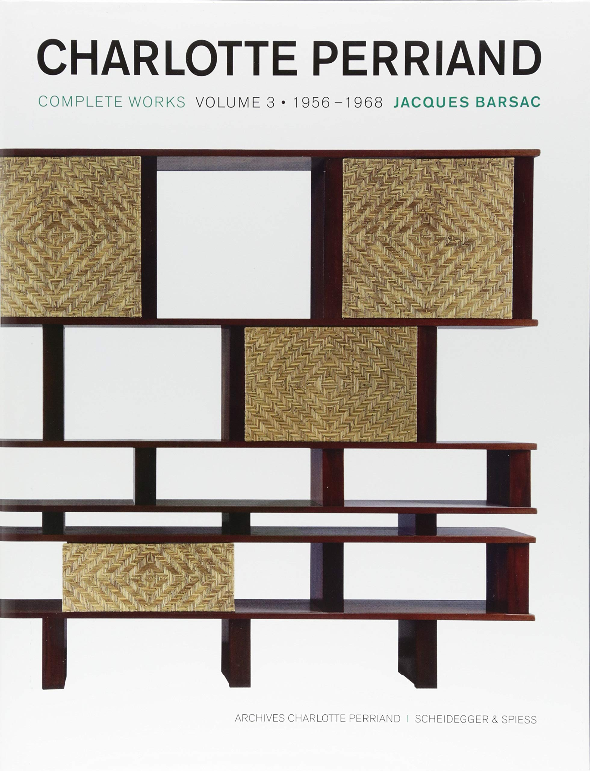 Charlotte Perriand  Complete Works   Complete Works. Volume 3  1956–1968