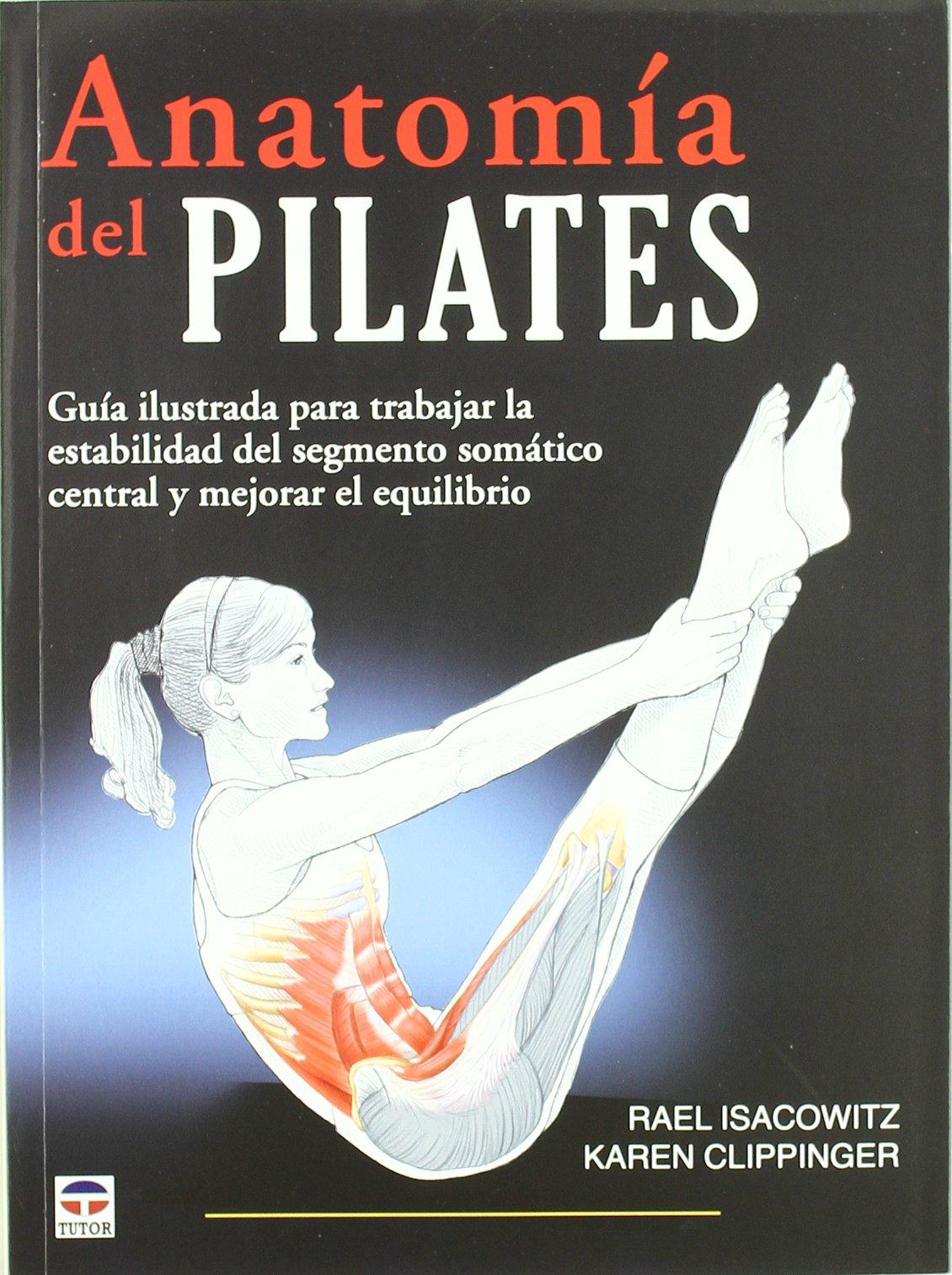 ANATOMÍA DEL PILATES (En Forma (tutor)): Amazon.es: Rael Isacowitz ...