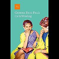 Ca la Wenling (Catalan Edition)