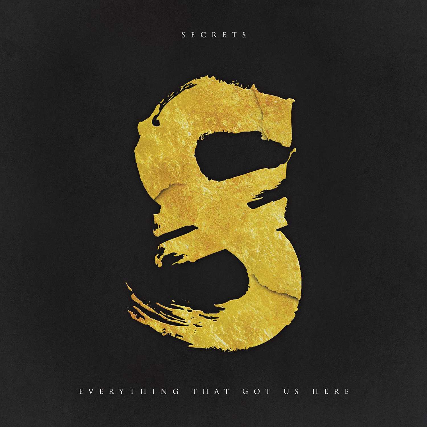 CD : The Secrets - Everything That Got Us Here (CD)