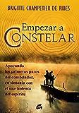 Empezar a Constelar: Apoyando los Primeros Pasos Del Constelador; En Sintonía Con el Movimiento Del Espíritu (Psicoemoción)