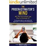 The Procrastinator's Mind: Why We Procrastinate and How to Overcome It?