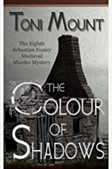 The Colour of Shadows: A Sebastian Foxley Medieval Murder Mystery (Sebastian Foxley Medieval Mystery Book 8) Kindle Edition